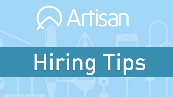Hiring Tips from Artisan Talent